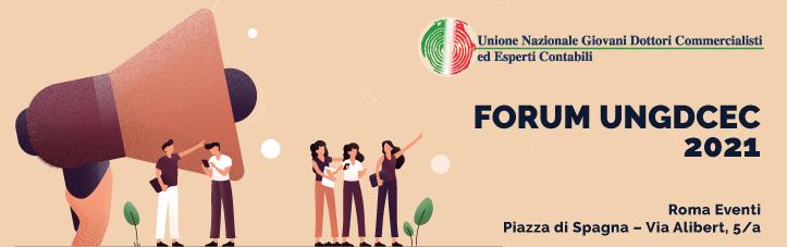"""Partecipiamo al forum dell'UNGDCEC 2021 """"Il ruolo del giovane commercialista nella costruzione del futuro del nostro Paese"""""""